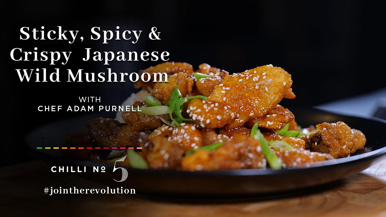 Chilli No 5 - Gourmet Vegan Hot Sauce - Sticky Spicy & Crispy Japanese fried Wild Mushroom